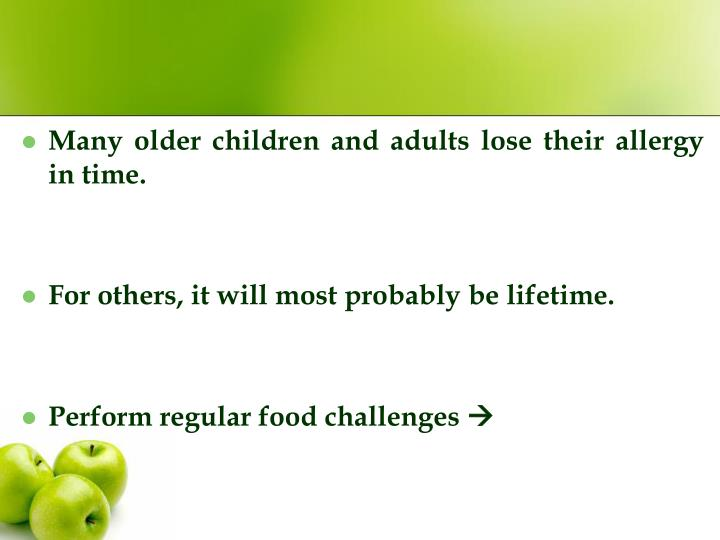 Many older children and adults lose their allergy in time.