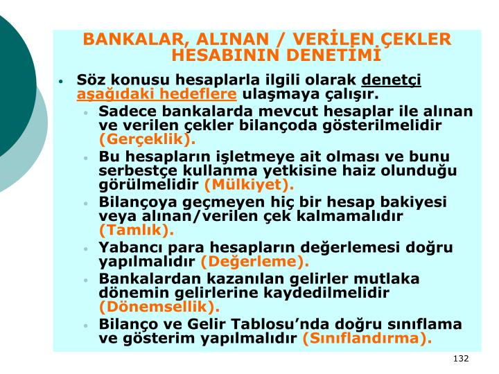 BANKALAR, ALINAN / VERİLEN ÇEKLER HESABININ DENETİMİ