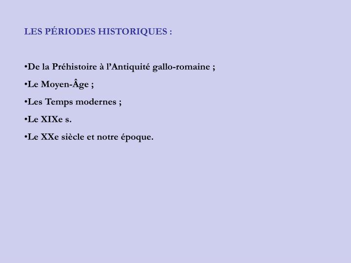 LES PRIODES HISTORIQUES :