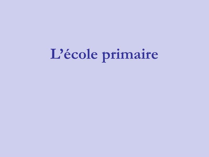 Lcole primaire