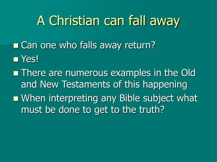 A christian can fall away