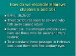 how do we reconcile hebrews chapters 6 and 10