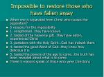 impossible to restore those who have fallen away
