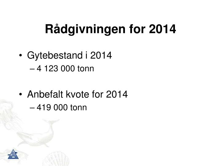 Rådgivningen for 2014