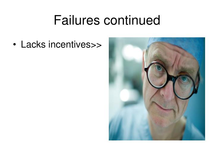 Failures continued