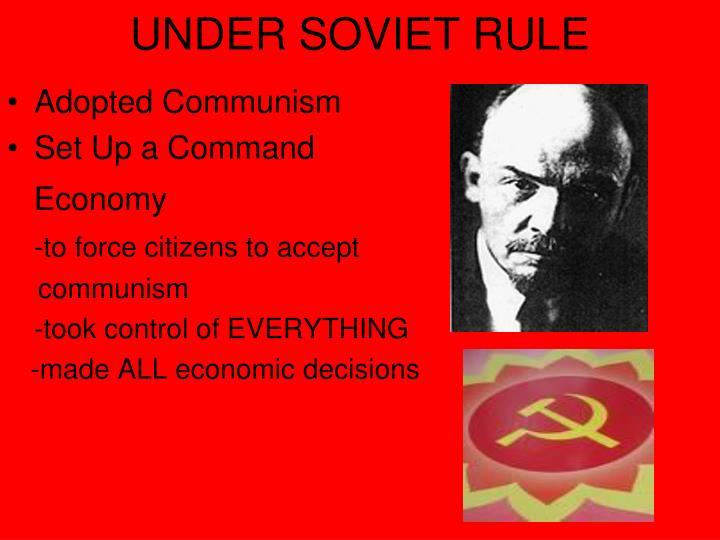 UNDER SOVIET RULE
