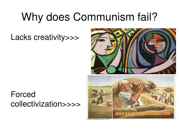 Why does Communism fail?