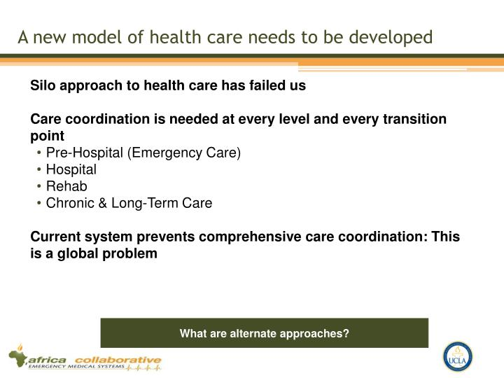 A new model of health care needs to be developed