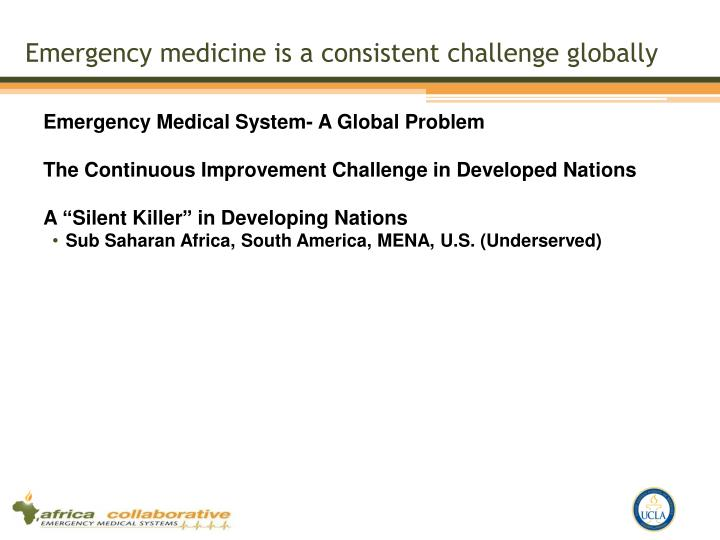 Emergency medicine is a consistent challenge globally