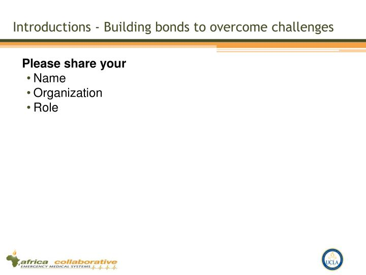 Introductions - Building bonds to overcome challenges