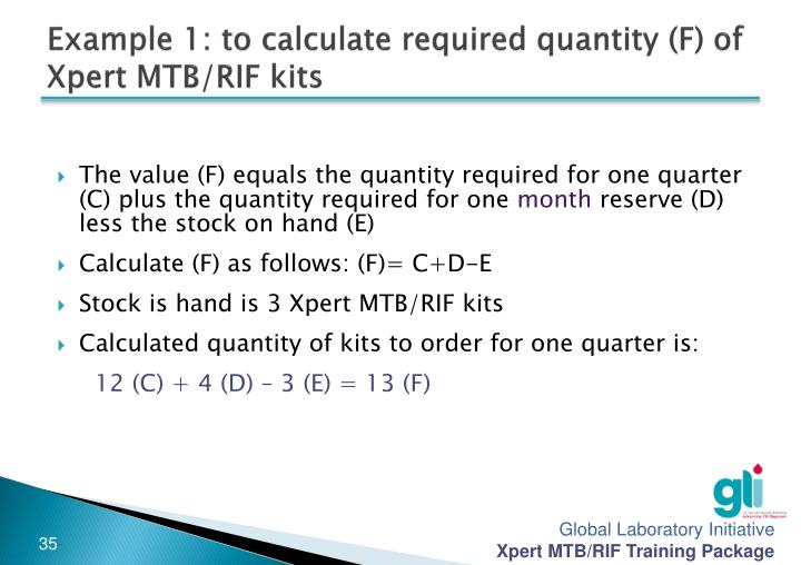 Example 1: to calculate required quantity (F) of Xpert MTB/RIF kits