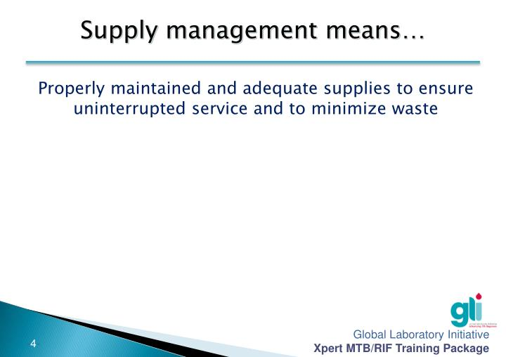 Supply management means…