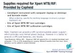 supplies required for xpert mtb rif provided by cepheid