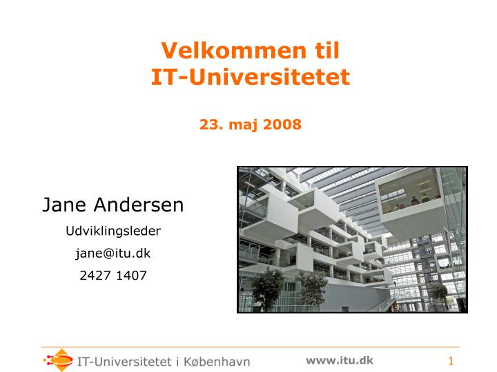 Velkommen til it universitetet 23 maj 2008
