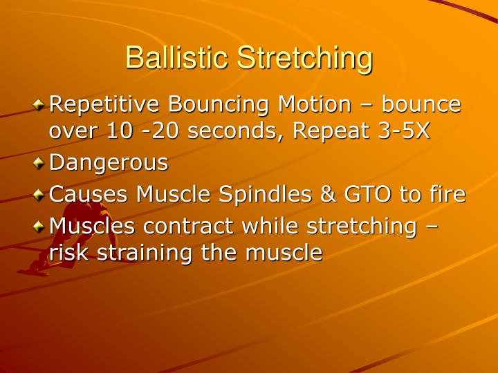 Ballistic Stretching