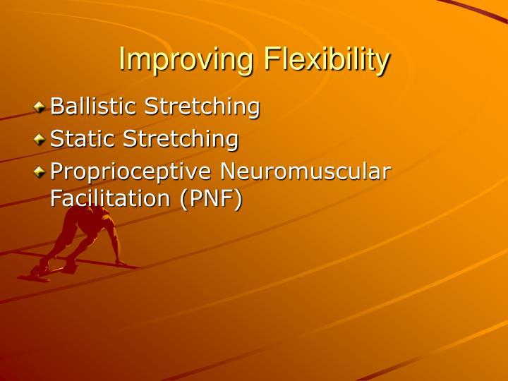 Improving Flexibility