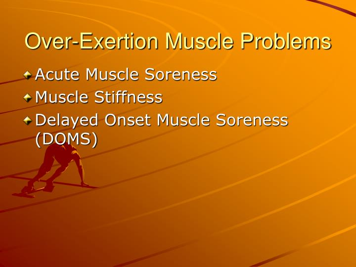 Over-Exertion Muscle Problems