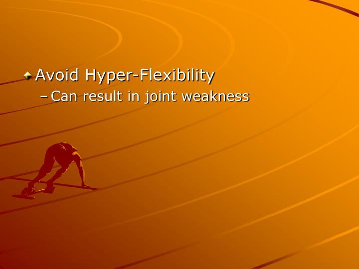 Avoid Hyper-Flexibility