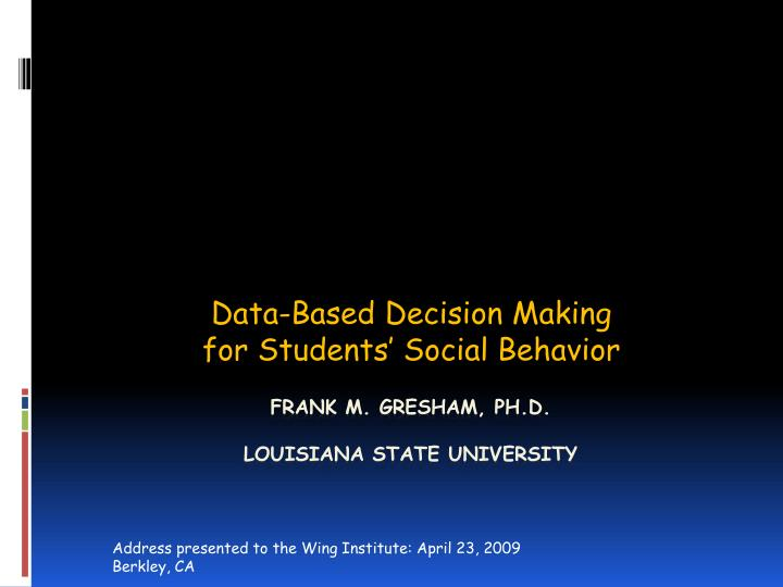 Data based decision making for students social behavior
