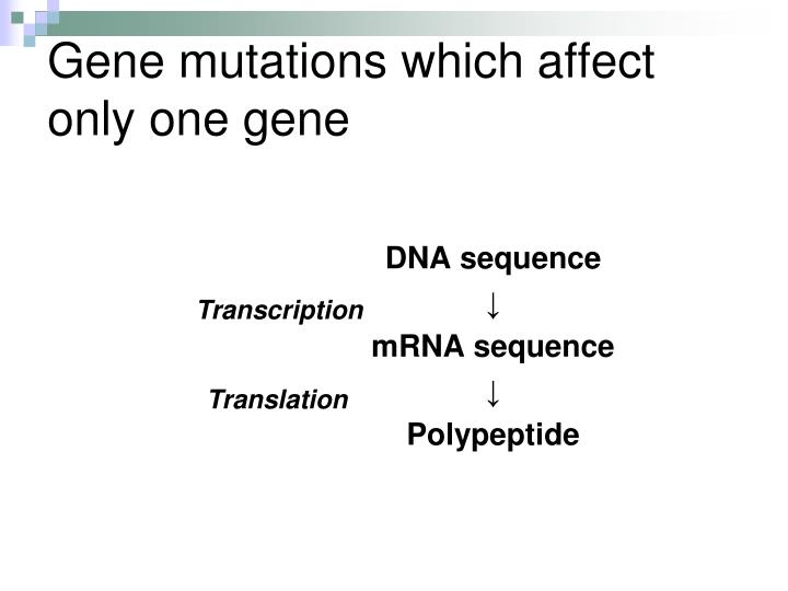 Gene mutations which affect only one gene