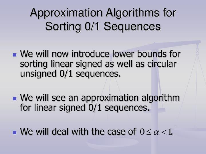 Approximation Algorithms for Sorting 0/1 Sequences
