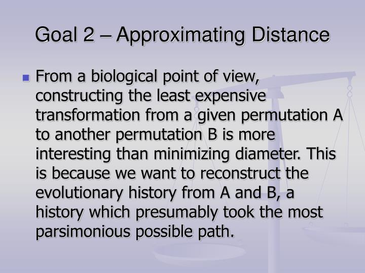 Goal 2 – Approximating Distance