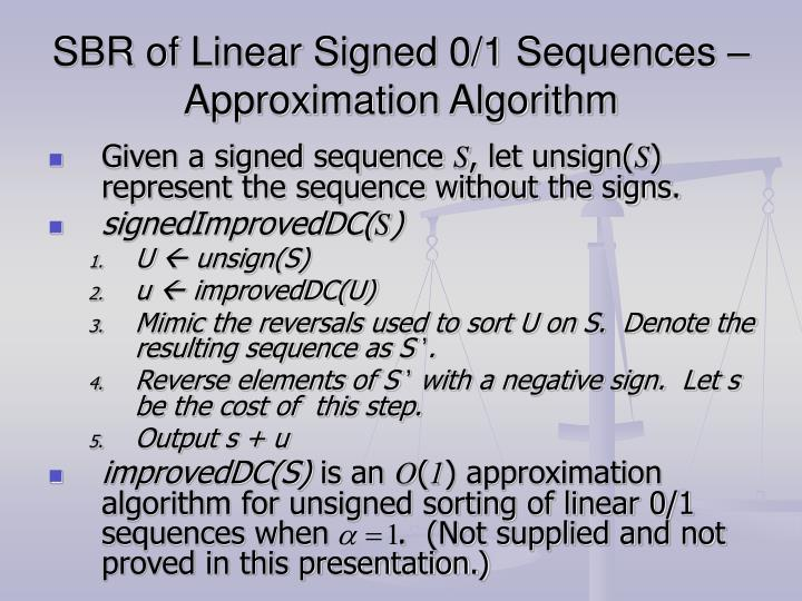 SBR of Linear Signed 0/1 Sequences – Approximation Algorithm