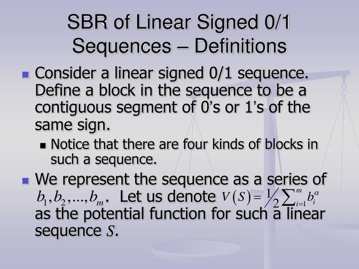 SBR of Linear Signed 0/1 Sequences – Definitions