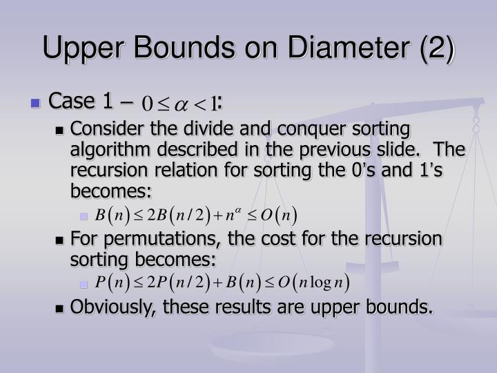 Upper Bounds on Diameter (2)