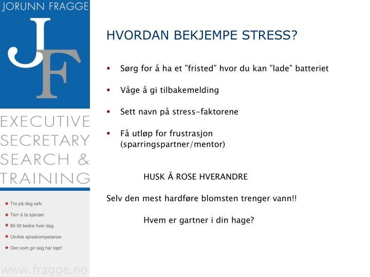 HVORDAN BEKJEMPE STRESS?