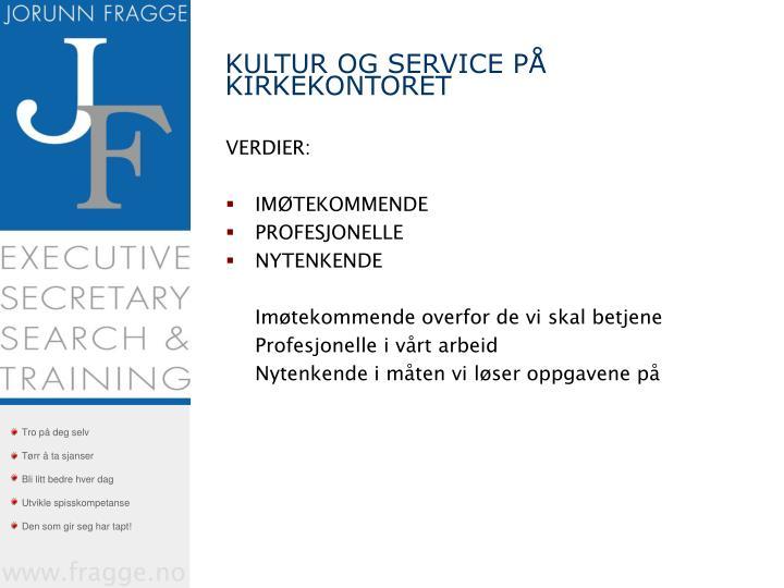 KULTUR OG SERVICE PÅ KIRKEKONTORET