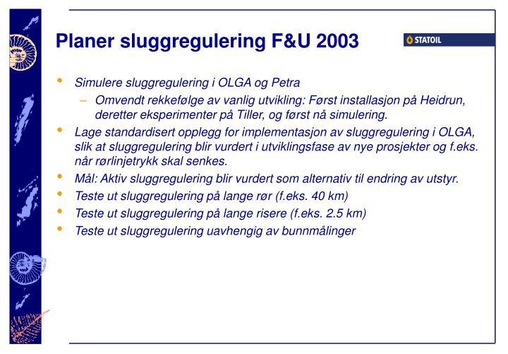 Planer sluggregulering F&U 2003