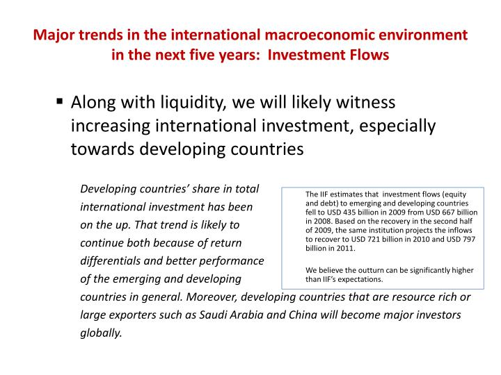 Major trends in the international macroeconomic environment in the next five years:  Investment Flows