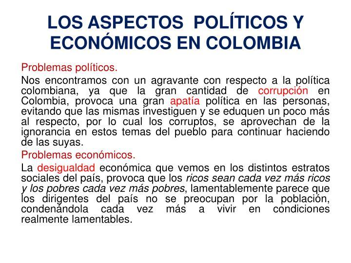 LOS ASPECTOS  POLÍTICOS Y ECONÓMICOS EN COLOMBIA