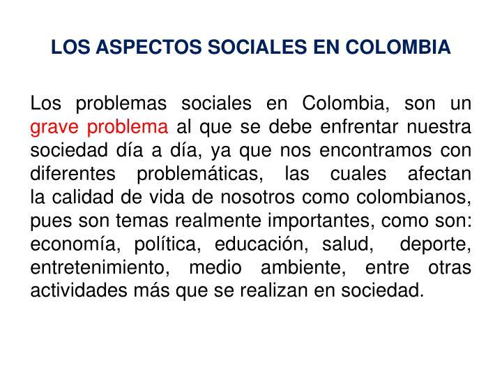 LOS ASPECTOS SOCIALES EN COLOMBIA