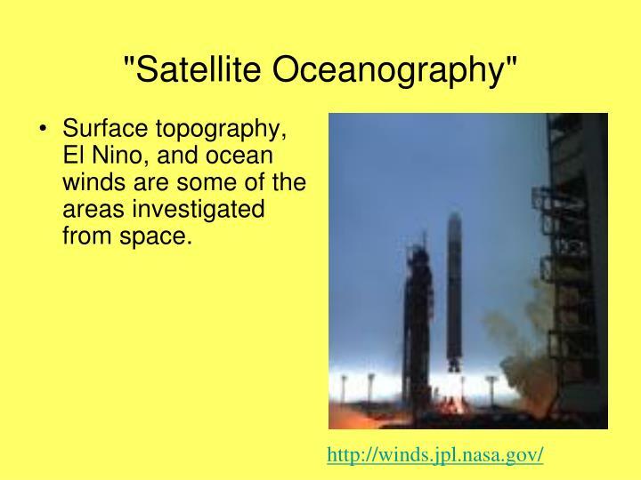 """Satellite Oceanography"""