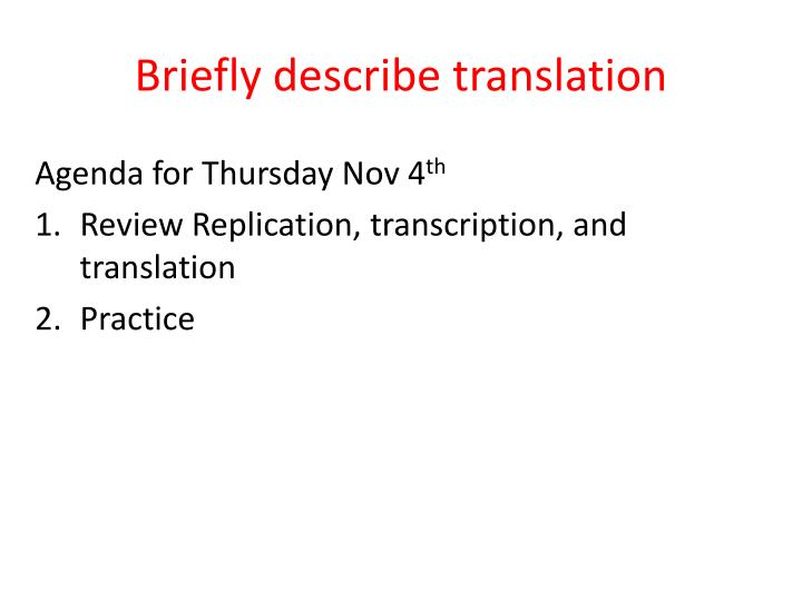 Briefly describe translation