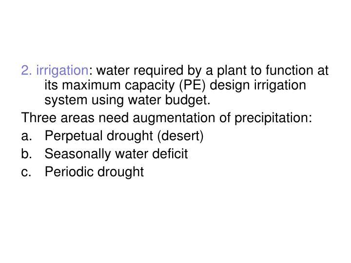 2. irrigation