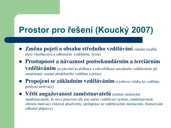 Prostor pro řešení (Koucký 2007)