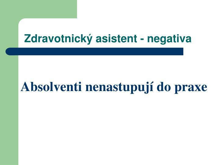 Zdravotnický asistent - negativa