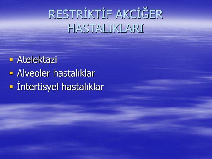 RESTRİKTİF AKCİĞER HASTALIKLARI