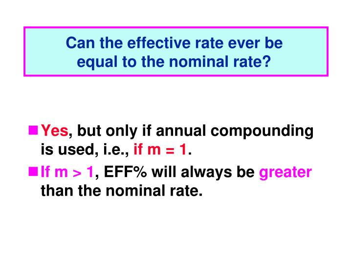 Can the effective rate ever be