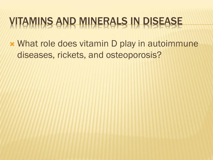 What role does vitamin D play in autoimmune diseases, rickets, and osteoporosis?