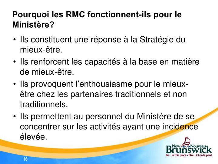 Pourquoi les RMC fonctionnent-ils pour le Ministère?