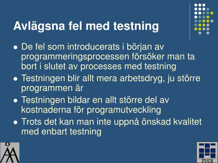Avlägsna fel med testning