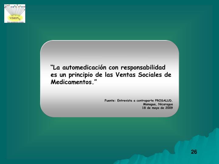 """""""La automedicación con responsabilidad es un principio de las Ventas Sociales de Medicamentos."""""""