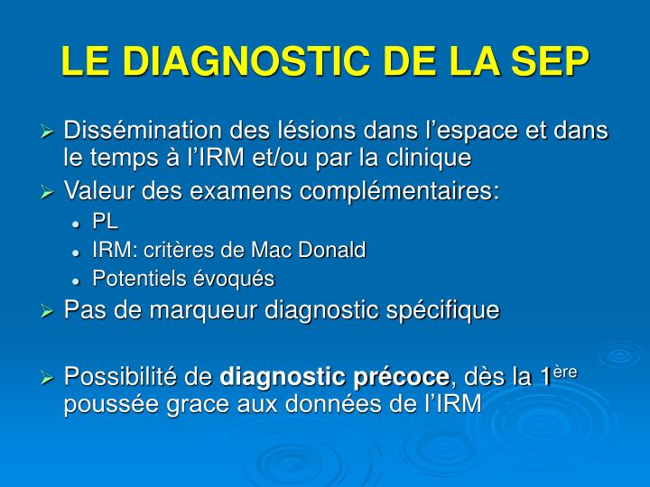 LE DIAGNOSTIC DE LA SEP