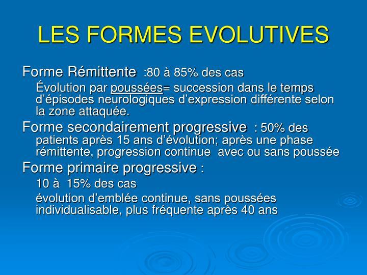 LES FORMES EVOLUTIVES