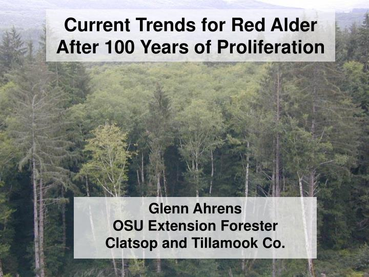Current Trends for Red Alder After 100 Years of Proliferation