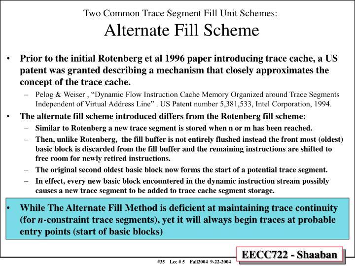 Two Common Trace Segment Fill Unit Schemes: